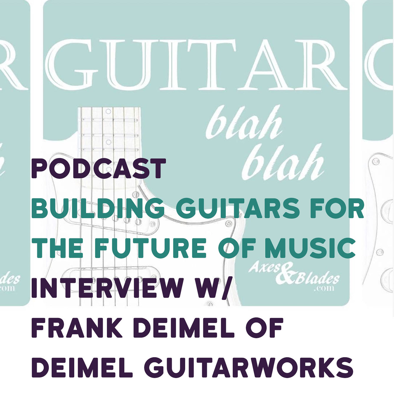 Deimel Guitarworks Podcast